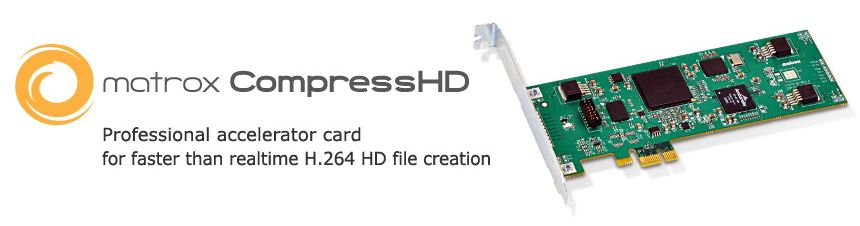Matrox CompressHD (Speed Up Your Encoding Process by 5-6x Fastest Computer)