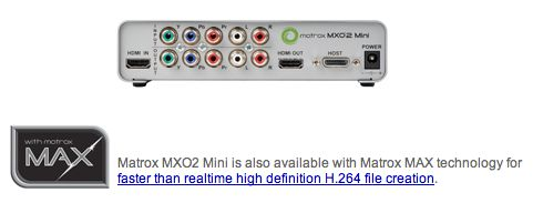 Matrox MXO2 Mini with MAX Technology (Speed Up Your Encoding Process by 5-6x Fastest Computer)